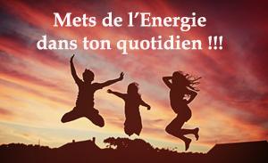 Mets de l'Energie dans ton quotidien